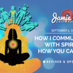 How I Communicate With Spirit & How You Can Too